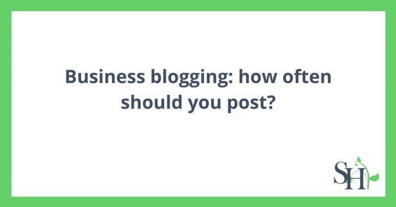 Business blogging: how often should you post?