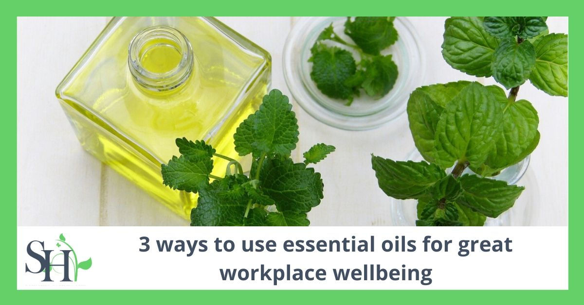 3 ways to use essential oils for great workplace wellbeing