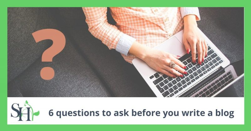 6 questions to ask before you write a blog