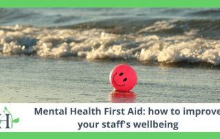 Mental Health First Aid: how to improve your staff's wellbeing