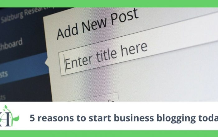 5 reasons to start business blogging today
