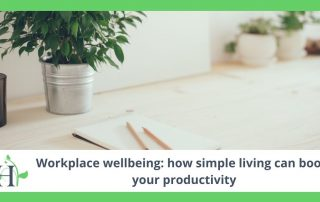 Workplace wellbeing: how simple living can boost your productivity